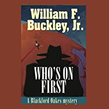 Who's on First: A Blackford Oakes Mystery Audiobook by William F. Buckley Narrated by Geoffrey Blaisdell