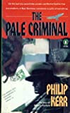 The Pale Criminal (Crime, Penguin) (0140153934) by Kerr, Philip