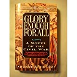 Glory Enough for All: A Novel of the Civil War (0312955790) by Schultz, Duane