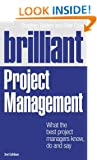 Brilliant Project Management: What the best project managers know, do and say (Brilliant Business)