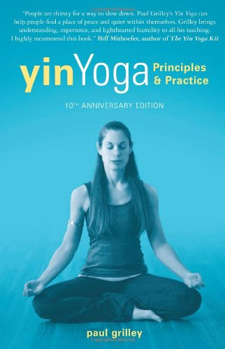 Yin Yoga: Principles and Practice — 10th Anniversary Edition (Sarah Powers compare prices)