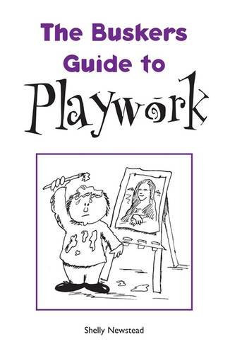 The Busker's Guide to Playwork (The Busker's Guides) PDF