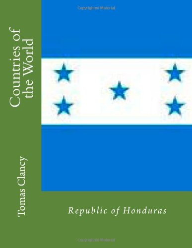 Countries of the World: Republic of Honduras
