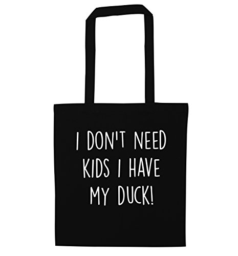 I don't need kids I have my duck tote bag