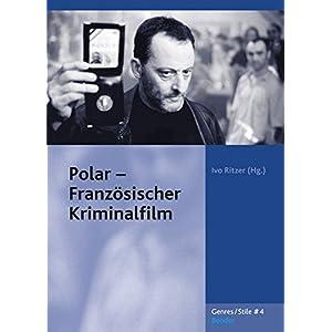 Polar - Französischer Kriminalfilm (Genres /Stile)
