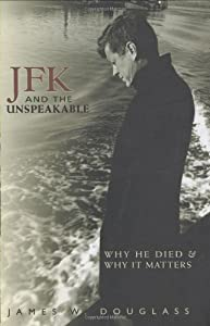 "Cover of ""JFK and the Unspeakable: Why He..."