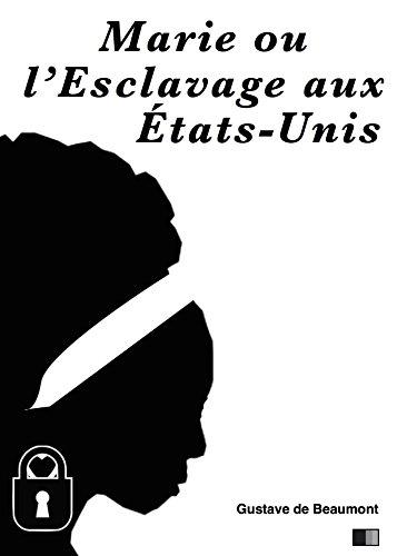 Beaumont Gustave de - Marie ou l'esclavage aux États-Unis