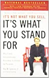 img - for It's Not What You Sell, It's What You Stand For: Why Every Extraordinary Business Is Driven by Purpose by Roy M. Spence Jr. (2011-10-25) book / textbook / text book