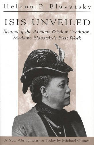 isis-unveiled-secrets-of-the-ancient-wisdom-tradition-madame-blavatskys-first-work