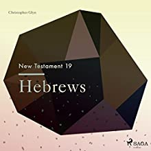 Hebrews (New Testament 19) Audiobook by Christopher Glyn Narrated by Christopher Glyn