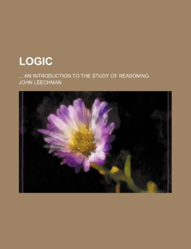 Logic; An Introduction to the Study of Reasoning