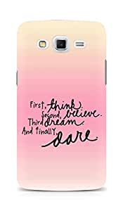 AMEZ think belive dream dare Back Cover For Samsung Galaxy Grand 3