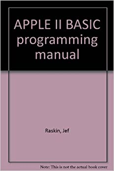 APPLE II BASIC programming manual: Jef Raskin: Amazon.com
