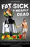 Fat Sick & Nearly Dead [DVD] [2010] [Region 1] [US Import] [NTSC]