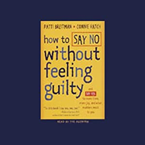 How to Say No Without Feeling Guilty Audiobook