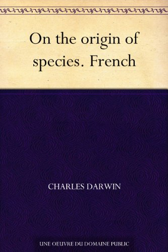 Charles Darwin - On the origin of species. French