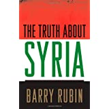 The Truth about Syriaby Barry Rubin