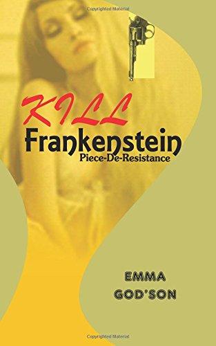Kill Frankenstein: Piece-De-Resistance: 4