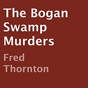The Bogan Swamp Murders Audiobook