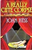 A Really Cute Corpse (Claire Malloy Mysteries, No. 4) (0312022719) by Hess, Joan