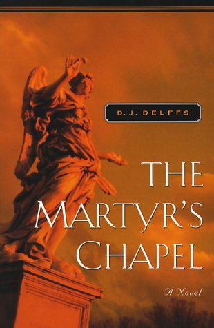 The Martyr's Chapel (Father Grif Mysteries), D. J. DELFFS
