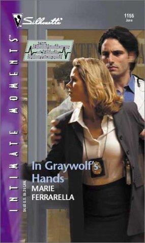 In Graywolf's Hands  (The Bachelors Of Blair Memorial) (Silhouette Intimate Moments, 1155), MARIE FERRARELLA