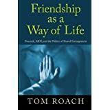 Friendship as a Way of Life: Foucault, AIDS, and the Politics of Shared Estrangement