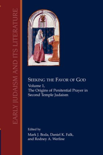 Seeking the Favor of God, Vol. I: The Origins of Penitential Prayer in Second Temple Judaism (Early Judaism and Its Literature)