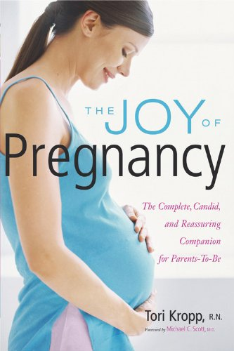 The Joy of Pregnancy: The Complete, Candid, and Reassuring Companion for Parents-to-Be
