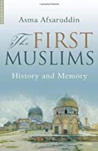 The First Muslims History and Memory by…