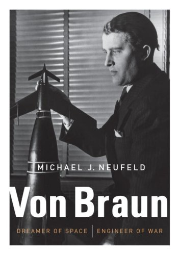 Von Braun Dreamer of Space  Engineer of War