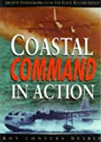img - for RAF Coastal Command in Action 1939-1945: Archive Photographs from the Public Record Office book / textbook / text book