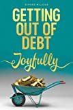 img - for Getting Out of Debt Joyfully book / textbook / text book