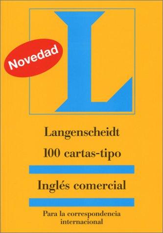 Langenscheidt 100 Cartas-Tipo Ingles Comercial: Para la Correspondencia Internacional (Langenscheidt Pocket Dictionaries)