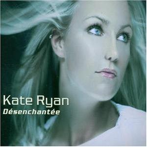 Kate Ryan - Desenchantee - Zortam Music