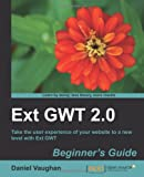 Ext GWT 2.0: Beginner's Guide