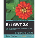 Ext GWT 2.0: Beginner's Guide ~ Daniel Vaughan