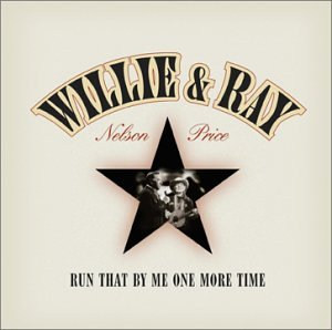 Willie Nelson - Run That By Me One More Time - Zortam Music