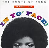 In Yo' Face!: The Roots of Funk, Vol. 1/2