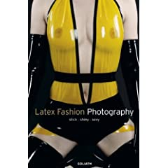 Latex Fashion Photography: Slick, Shiny, Sexy