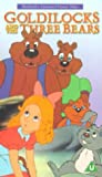 Goldilocks And The Three Bears [VHS]
