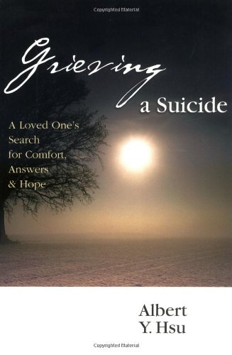 Grieving a Suicide: A Loved One's Search for Comfort, Answers & Hope PDF