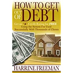 How to Get Out of Debt: Get an a Credit Rating for Free Using a System I've Used Successfully With Thousands of Clients