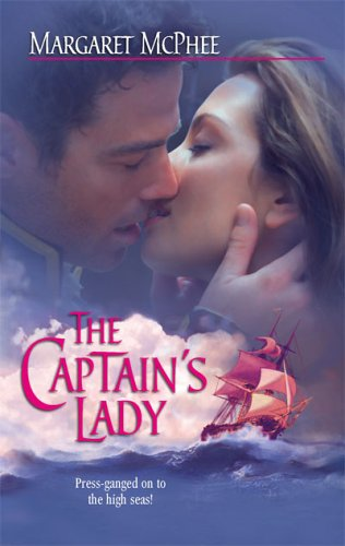 The Captain's Lady (Harlequin Historical Series), MARGARET MCPHEE