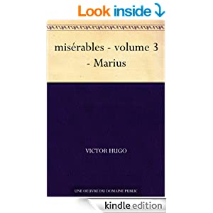 misérables - volume 3 - Marius (French Edition)