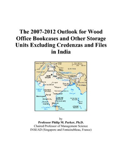 The 2007-2012 Outlook for Wood Office Bookcases and Other Storage Units Excluding Credenzas and Files in India