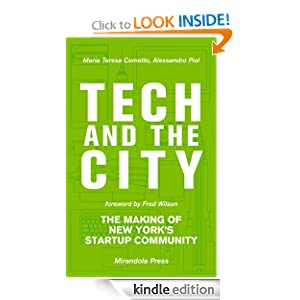 Tech and the City: The Making of New York's Startup Community Alessandro Piol, Maria Teresa Cometto and Fred Wilson