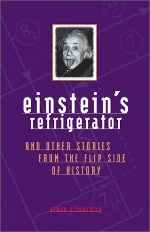 Einstein's Refrigerator: And Other Stories from the Flip Side of History (Einstein Refrigerator compare prices)