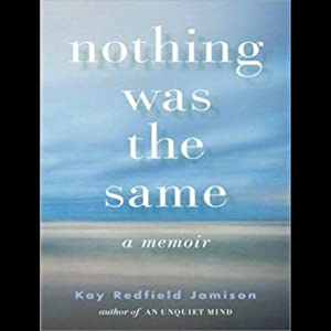Nothing Was the Same: A Memoir | [Kay Redfield Jamison]