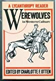 A Lycanthropy Reader: Werewolves in Western Culture (0880294000) by Otten, Charlotte F.